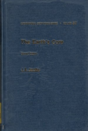 THE EARTH'S CORE (International Geophysic Series, Volume 37). - JACOBS, J. A.