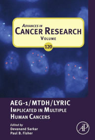 Advances in Cancer Research: AEG-1/MTDH/Lyric Implicated in Multiple Human Cancers - Elsevier Science
