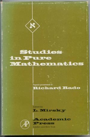 Studies in Pure Mathematics. Papers in Combinatorial Theory, Analysis, Geometry, Algebra, and the Theory of Numbers presented to Richard Rado on the occasion of his sixty-fifth birthday. - Mirsky, Leonid (Ed.)