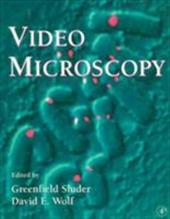 Video Microscopy - Sluder, Greenfield / Wolf, David E. / Matsudaira, Paul T.