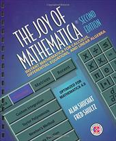 The Joy of Mathematica: Instant Mathematica for Calculus, Differential Equations, and Linear Algebra [With CDROM] - Shuchat, Alan / Shultz, Fred