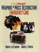 Weapons of Mass Destruction: Emergency Care