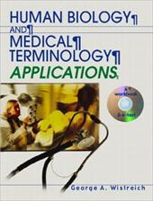 Human Biology and Medical Terminology Applications - Wistreich, George A.