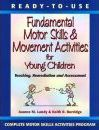 Ready to Use Fundamental Motor Skills and Movement Activities for Young Children - Joanne M. Landy