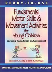 Ready-To-Use Fundamental Motor Skills & Movement Activities for Young Children: Teaching, Remediation, and Assessment - Landy, Joanne M. / Burridge, Keith R.