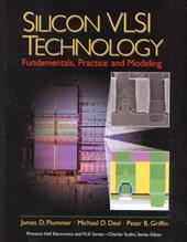 Silicon VLSI Technology: Fundamentals, Practice, and Modeling - Plummer, James D. / Deal, Michael D. / Griffin, Peter B.