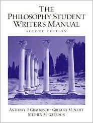 The Philosophy Student Writer's Manual - Anthony J. Graybosch, Stephen M. Garrison, Greg M Scott