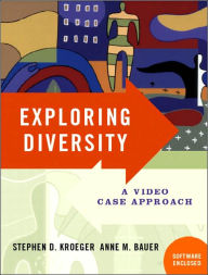 Exploring Diversity: A Video Case Approach - Anne M. Bauer