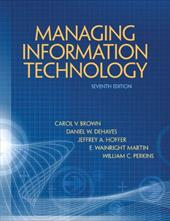 Managing Information Technology - Brown, Carol V. / Dehayes, Daniel W. / Hoffer, Jeffrey A.