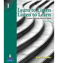Learn to Listen, Listen to Learn 1: Academic Listening and Note-Taking (Student Book and Classroom Audio CD) - Roni S. Lebauer