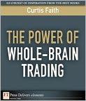 The Power of Whole-Brain Trading - Curtis Faith