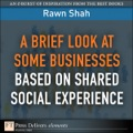 A Brief Look at Some Businesses Based on Shared Social Experience - Rawn Shah
