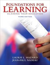 Foundations for Learning: Claiming Your Education - Hazard, Laurie L. / Nadeau, Jean-Paul