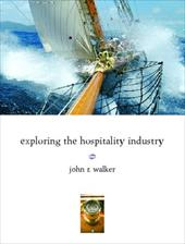 Exploring the Hospitality Industry - Walker, John R.