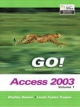 GO! with Microsoft Access 2003 - Shelley Gaskin; Linda Foster-Turpen