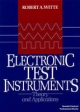 Electronic Test Instruments - Robert A. Witte