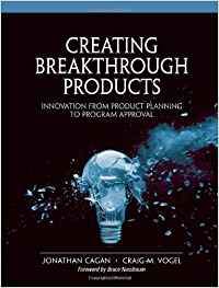 Creating breakthrough products: - Cagan, Jonathan