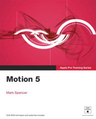 Apple Pro Training Series: Motion 5 - Mark Spencer
