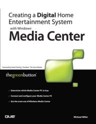 Creating a Digital Home Entertainment System with Windows Media Center - Michael The Green Button