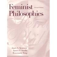 Feminist Philosophies Problems, Theories, and Applications - Kourany, Janet A.; Sterba, James P.; Tong, Rosemarie