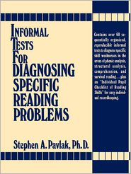 Informal Tests for Diagnosing Specific Reading Problems - Stephen A. Pavlak