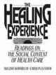 The Healing Experience - William Kornblum; Carolyn D. Smith
