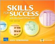 Skills for Success Using Microsoft Office 2007 - Kris Townsend