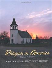 Religion in America: An Historical Account of the Development of American Religious Life - Corrigan, John / Hudson, Winthrop S.