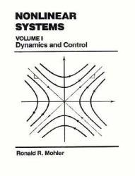 Nonlinear System : Dynamics and Control, Volume 1 - Mohler