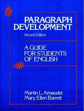 Paragraph Development: A Guide for Students of English - Barrett, Mary Ellen / Arnaudet, Martin C. / Barrett