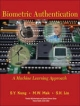 Biometric Authentication - S.Y. Kung; M.W. Mak; S. H. Lin