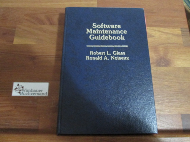 Software Maintenance Guidebook - Glass, Robert L. and Ronald Noiseux