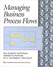 Managing Business Process Flows [With *] - Anupindi, Ravi / Anupindi / Chopra, Deepak