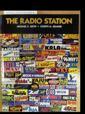 The Radio Station. - Keith, Michael C. and Joseph M. Krause