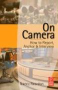 On Camera: How to Report, Anchor & Interview with CDROM: How to Report, Anchor and Interview
