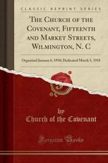 The Church of the Covenant, Fifteenth and Market Streets, Wilmington, N. C - Church of the Covenant