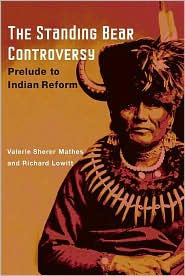 The Standing Bear Controversy: Prelude to Indian Reform - Valerie Sherer Mathes, Richard Lowitt