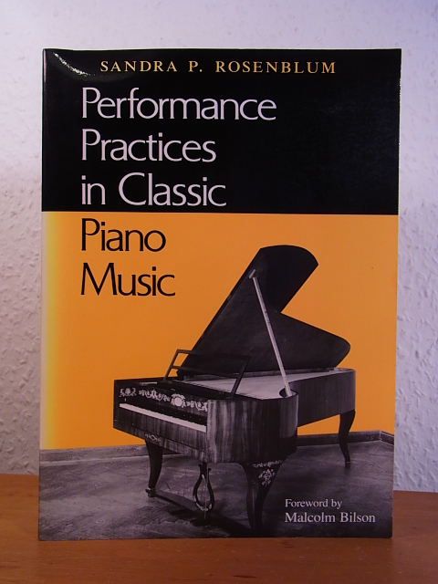 Performance Practices in Classic Piano Music. Their Principles and Applications - Rosenblum, Sandra P.