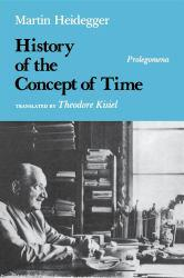 History of the Concept of Time - Martin Heidegger and Theodore Kisiel