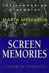 Screen Memories: The Hungarian Cinema of M Rta M Sz Ros - Portuges, Catherine