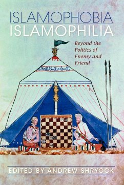 Islamophobia/Islamophilia: Beyond the Politics of Enemy and Friend - Herausgeber: Shryock, Andrew