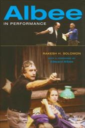 Albee in Performance - Solomon, Rakesh H. / Albee, Edward