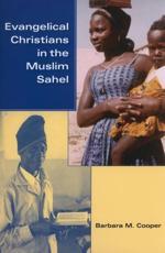 Evangelical Christians in the Muslim Sahel - Barbara M. Cooper