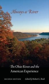 Always a River: The Ohio River and the American Experience - Reid, Robert L.