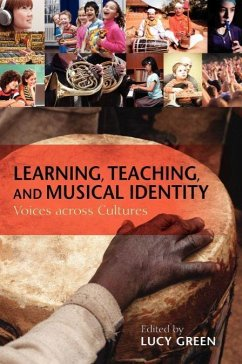 Learning, Teaching, and Musical Identity: Voices Across Cultures - Herausgeber: Green, Lucy