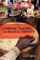 Learning, Teaching, and Musical Identity - Lucy Green