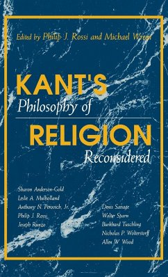 Kant's Philosophy of Religion Reconsidered - Herausgeber: Rossi, Philip J. Wreen, Michael