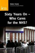 Sixty Years on: Who Cares for the Nhs?