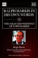Ralph Harris in His Own Words: The Selected Writings of Lord Harris