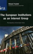 European Institutions as an Interest Group: The Dynamics of Ever Closer Union